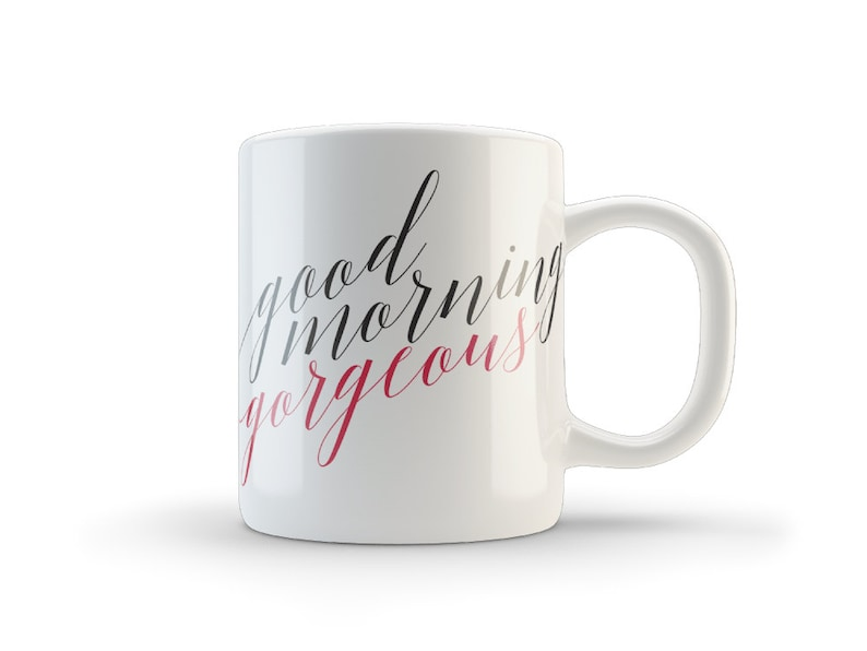 Good Morning Gorgeous Coffee Mug Coffee Cup Wedding Gift Etsy