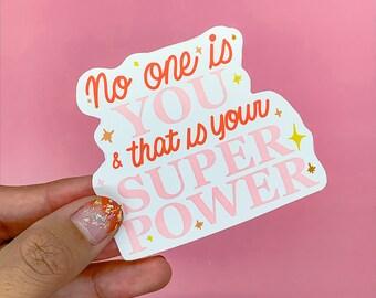 No One is You - Die cut sticker- hydroflask sticker- waterproof sticker- self love