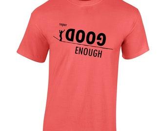 HowNot2Highline Official Super Doog Enough  Shirt! Super Good Enough