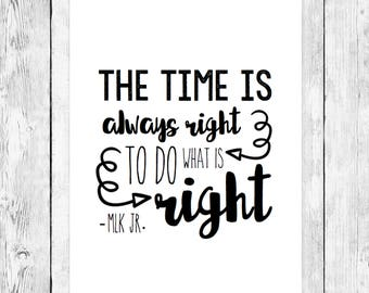 The Time is Always Right to Do What is Right/ Motivational Word Art/ Decorative Wall Art/ Inspirational Quote/ MLK Jr./ Martin Luther King