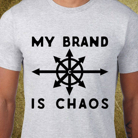 6cbdf07062985 My Brand is Chaos Tee,Creative tshirt,cheap graphic tees,buy gifts  online,cool birthday ideas,psychonaut,chaos magick,elric,chaos theory