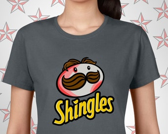 Shingles Ladies Tee,Creative tshirt,snarky tees,ironic tees,unique gifts for her, birthday gifts,custom tshirt design,unusual birthday gifts