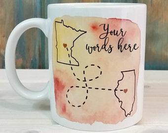 Long distance mug, best friends mug, state to state mug, mom mug, going away gift, dad mug, state mug, custom mug