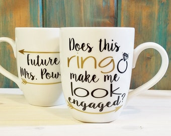Does this ring make me look engaged, engagement mug, does this ring make me look engaged mug, engagement mug,  engagement announcement