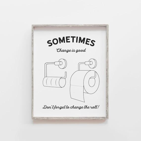 Changing The Toilet Paper Bathroom Printable Bathroom Wall Art Instant Download Funny Bathroom Digital Print