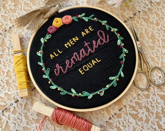embroidery ENDTHEBACKLOG floral hand embroidered hoop art gift for her made to order feminist gift all men are cremated equal