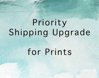 Shipping Upgrade for Prints to Priority Shipping
