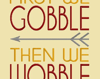 First We Gobble Then We Wobble Embroidery