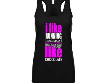 675aa604bbd4a6 I Like Running Because I Really Like Chocolate Racer Back Tank Top Marathon  team running gift for runner funny ladies love chocolate