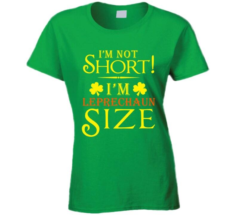 f4a4dd33c I'm Not Short I'm Leprechaun Size St. Patrick's | Etsy