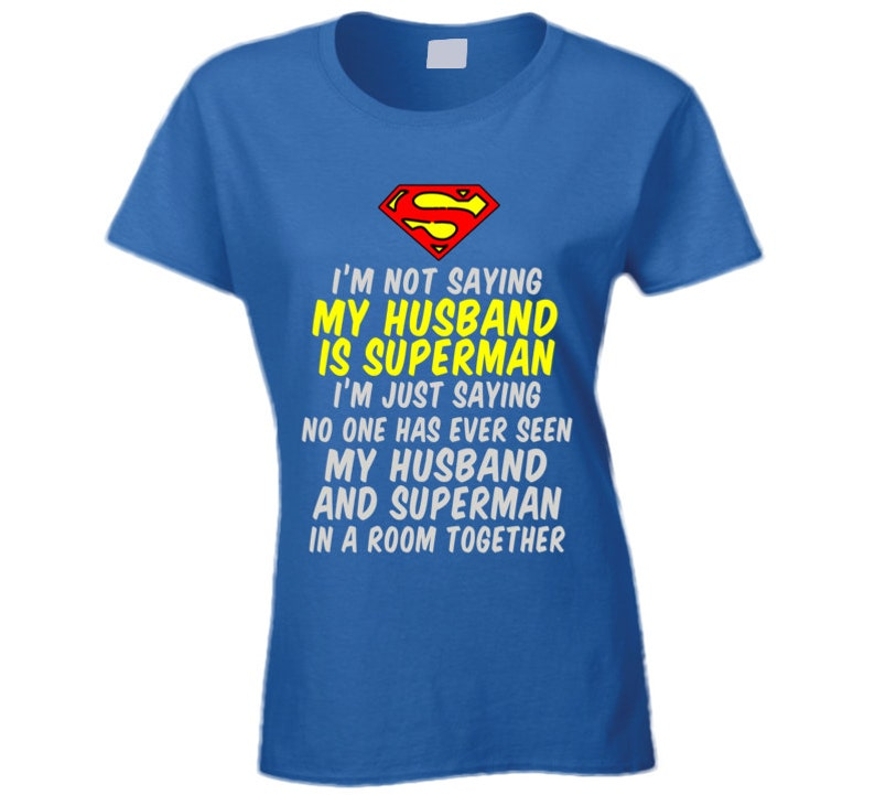 e975e1f8fdd Husband Is Superman T Shirt funny superman t shirt ladies
