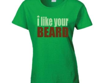 I Like Your Beard Irish Green St Patrick's Day T Shirt Tee Shirt Women Ladies Funny Irish Tee Shirt