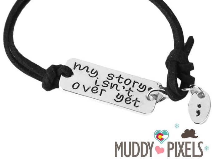 My story isn't over yet semicolon awareness bracelet