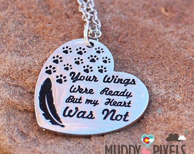 Cute animal pet heart in memory stamped paw necklace! Your wings were ready but my heart was not