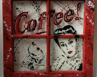 Original Up-cycled Artwork - Coffee! - Signed, Acrylic on 20x20 recycled 4 pane window - Pop Art – Stencil Art- By Baker Joe Art