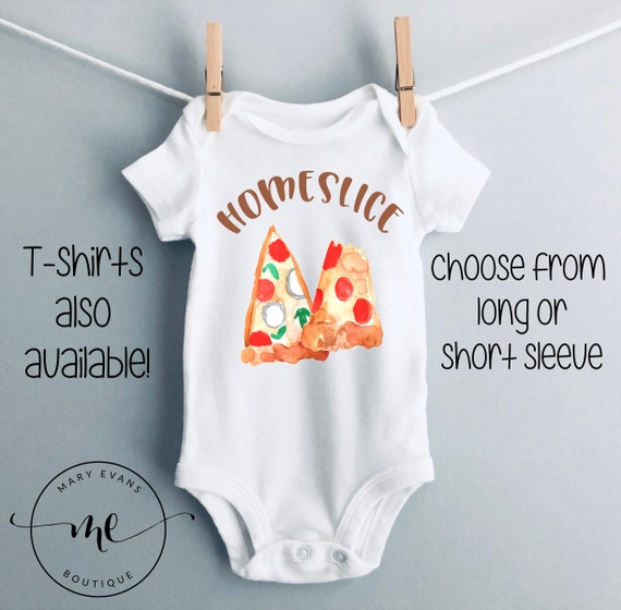 Home Slice Pizza Baby Bodysuit Funny Baby Gift Baby Shower Gift Pizza Shirt Unisex Baby Clothes Pizza Apparel Homeslice Pizza