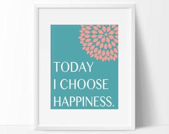 Today I Choose Happiness Art Print - Inspirational Art - Motivational Wall Art - Office Decor - Home Decor