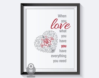 "When You Love What You Have Print 8.5""x11"" - inspirational print / art print / wall print / life print / quote / mint print/ poster"