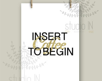 Office wall decor, gold, glitter printable, insert coffee to begin, A4 Printable Art, office art, gold glitter decor, Instant Download,