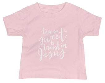 Hand Lettered Baby Short Sleeve Tee   T Shirt   Baby Clothing   Baby Jersey Short Sleeve Tee  Hymn   Tis So Sweet to Trust in Jesus