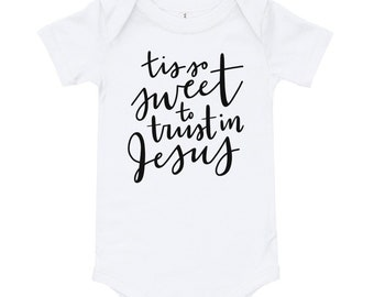 White Hand Lettered Baby Onesie | Tis So Sweet to Trust in Jesus | Hymn | Baby Clothing