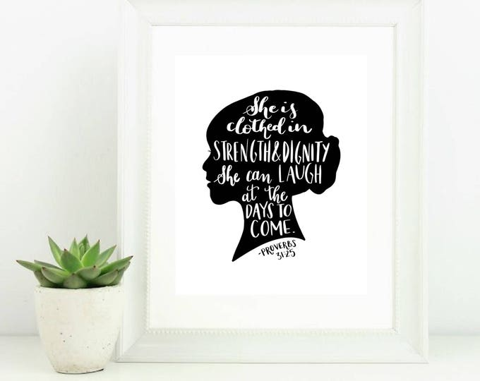 Digital Print Hand Lettered Bible Verse Scripture She is clothed in strength and dignity Proverbs 31:25