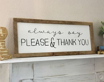 Hand Painted Hand Lettered Framed Wooden Sign Always Say Please & Thank You