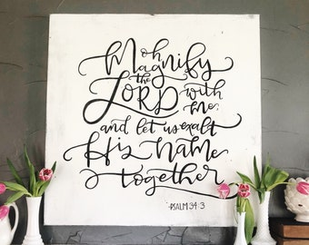 Hand Painted Hand Lettered Canvas Oh Magnify the Lord with Us Psalm 34:3