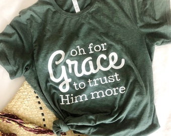 Short-Sleeve Unisex T-Shirt | Oh for grace to trust him more | hymn shirt |christian t shirt |