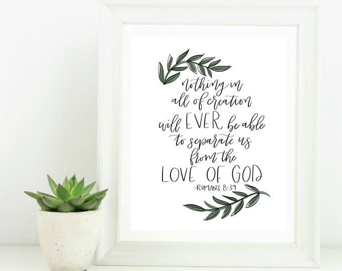Hand Lettered Digital Print Nothing in All of Creation Will Ever Be Able to Seperate Us from the Love of God Romans 8:39