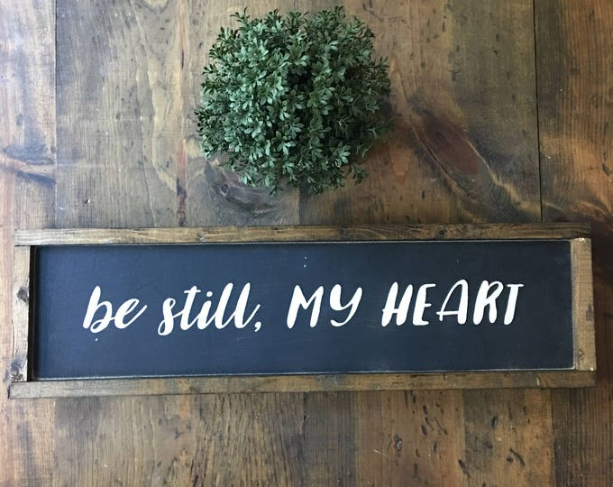 Hand Painted Framed Wooden Sign Be Still My Heart