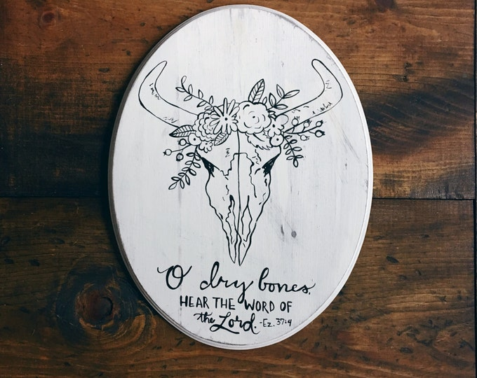 Hand Painted Oval Plaque O dry bones Ezekiel 37:4 Bible Verse Cow Skull with Flower Garland