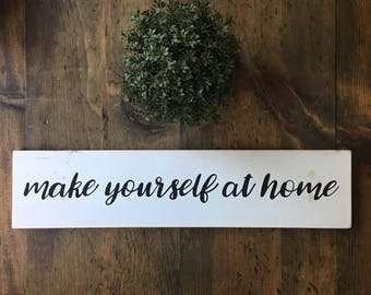 Hand Painted Wooden Sign Make Yourself at Home