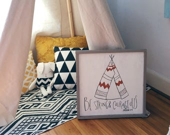 Framed Wooden Tee Pee Sign with Scripture Joshua 1:9 Be Strong and Courageous