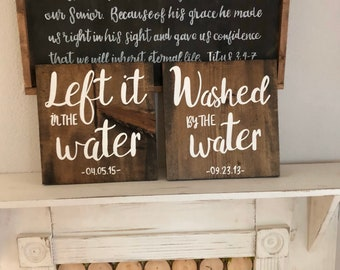 One Wooden Hand Painted Sign | Washed by the Water | Left it in the Water | Baptism | Hand Lettered