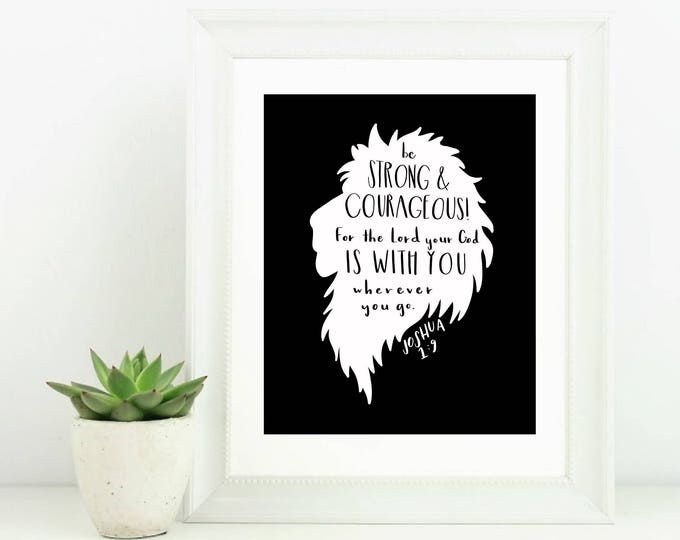 Digital Print Hand Lettered Lion Silhouette Be Strong & Courageous Do Not Fear for the Lord your God is with You Wherever you go Joshua 1:9