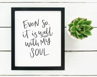 Digital Print Hand Lettered Even so it is well with my soul hymn