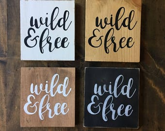 ONE Hand Painted Wooden Sign Wild & Free
