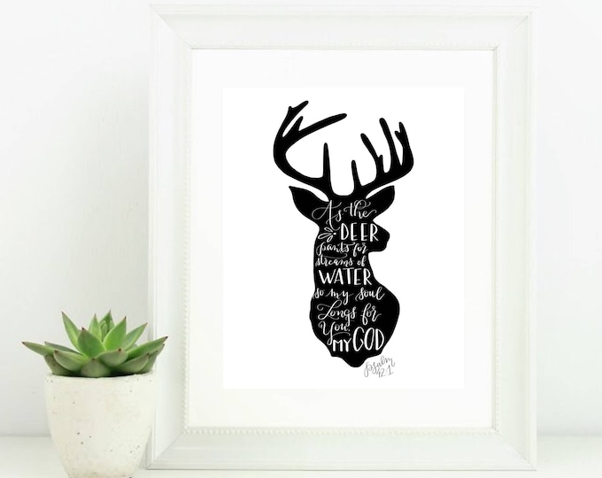 Digital Print with Bible Verse Scripture As the Deer Pants for Streams of Water so my Soul Longs for You My God Psalm 42:1 Deer Silhouette