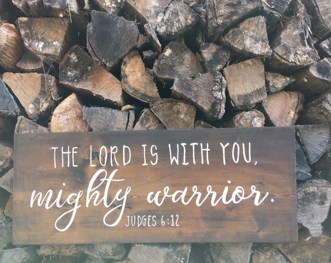 Hand Painted Wooden Sign with Scripture Judges 6:12 Bible Verse The Lord is with You Mighty Warrior