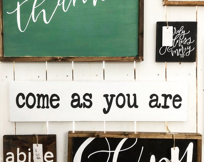 Hand Painted Wooden Sign Come As You Are