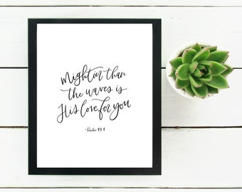 Digital Print Hand Lettered Bible Verse Psalm 93:4 Mightier than the waves is His love for you | Scripture |Digital Download