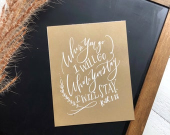 Digital Print Hand Lettered Bible Verse Ruth 1:16 | Where You Go I Will Go Where You Stay I Will Stay | Scripture