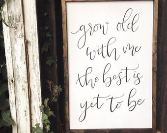Hand Painted Hand Lettered Framed Wooden Sign grow old with me the best is yet to be