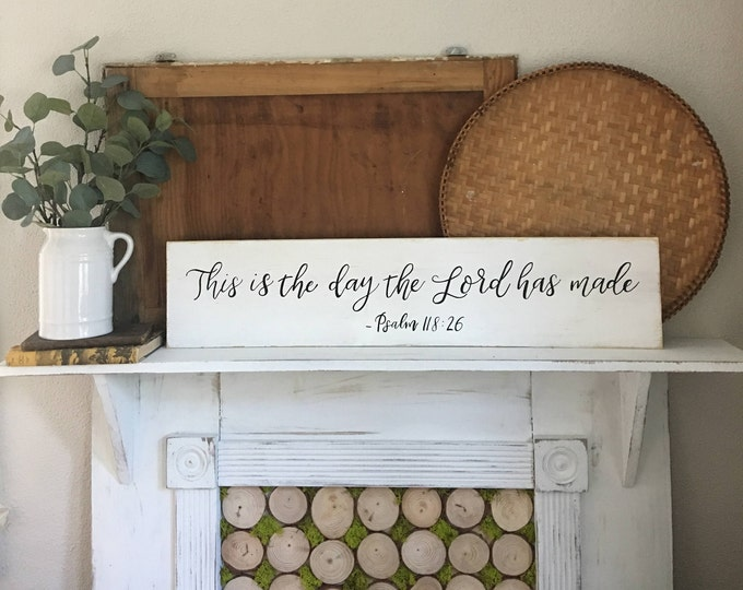 Hand Painted Hand Lettered Wooden Sign with Scripture Bible Verse This is the Day the Lord has Made Psalm 118:24