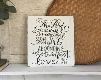 Hand Painted and Lettered Wooden Sign Bible Verse The Lord is Gracious and Merciful Slow to Anger & Abounding in Steadfast Love Psalm 145:8