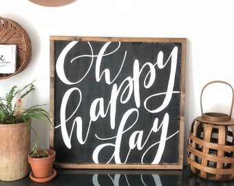 Hand Painted Hand Lettered Framed Wooden Sign Oh Happy Day