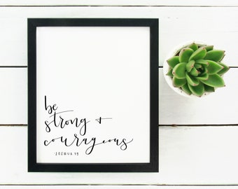 Digital Print Hand Lettered Be strong and Courageous Joshua 1:9 bible verse Scripture