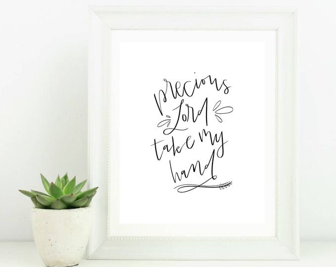 Hand Lettered Digital Print Precious Lord Take My Hand Hymn
