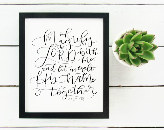 Digital Print Hand Lettered Bible Verse Scripture Oh Magnify the Lord with me Let Us Exalt His Name Together Psalm 34:3